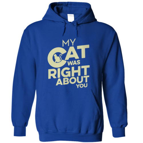 My Cat Was Right – Dark Version Hoodie 1