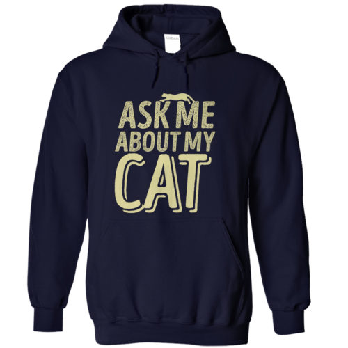Ask Me About My Cat Hoodie