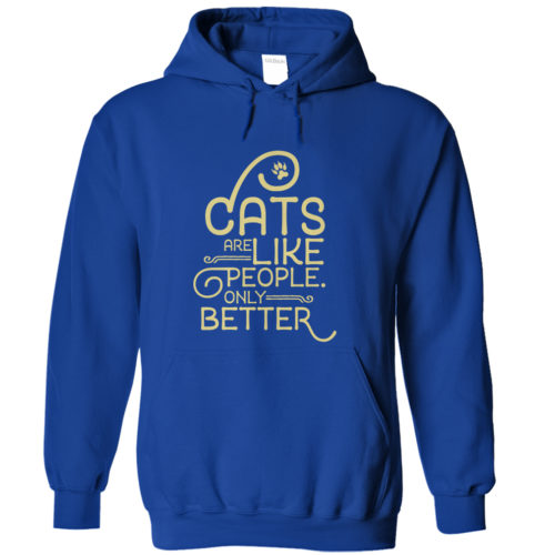 Cats Are Like People Hoodie