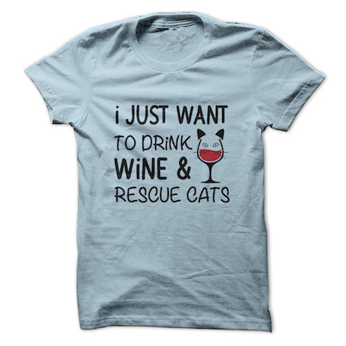 Drink Wine & Rescue Cats Shirt, $21-23. Get it here.