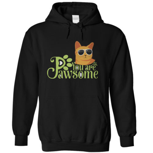 You Are Pawsome Hoodie