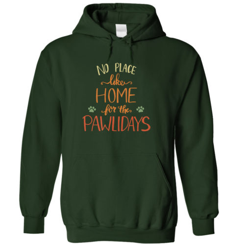 No Place Like Home For The Pawlidays Hoodie