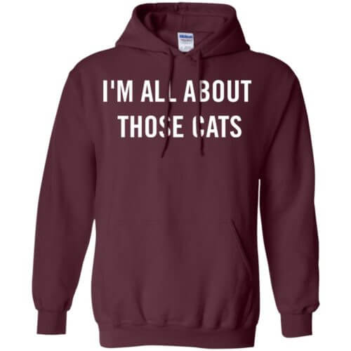 I'm All About Those Cats Pullover Hoodie
