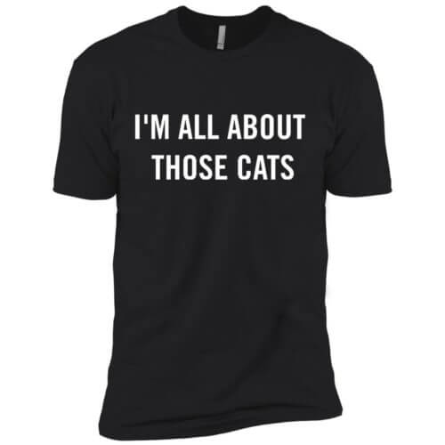 I'm All About Those Cats Premium Tee