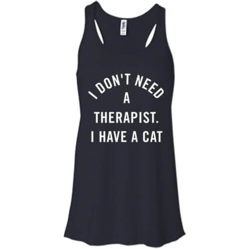 I Don't Need A Therapist Flowy Tank
