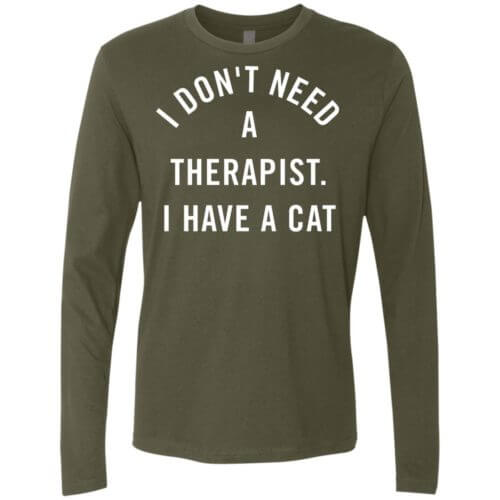 I Don't Need A Therapist Premium Long Sleeve Tee