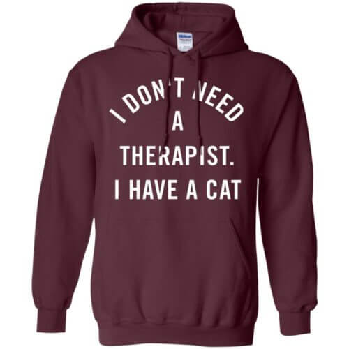 I Don't Need A Therapist Pullover Hoodie