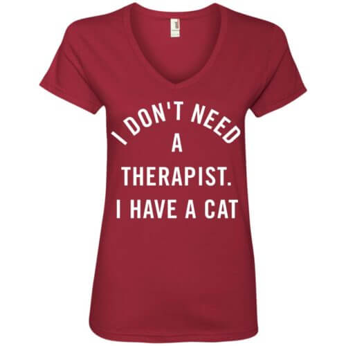 I Don't Need A Therapist V-Neck Tee