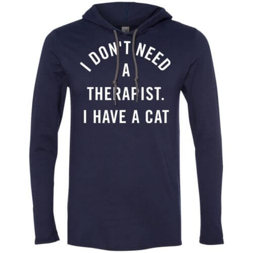 I Don't Need A Therapist T-Shirt Hoodie