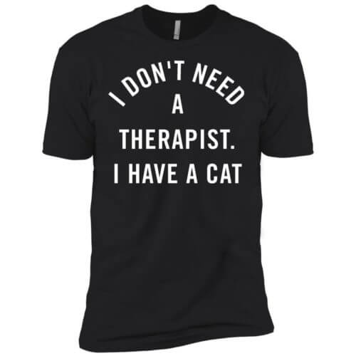 I Don't Need A Therapist Premium Tee