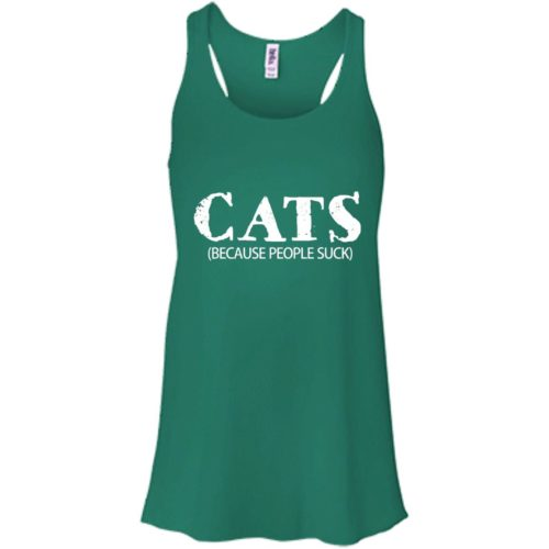 Cats: Because People Suck Bella Fashion Tank