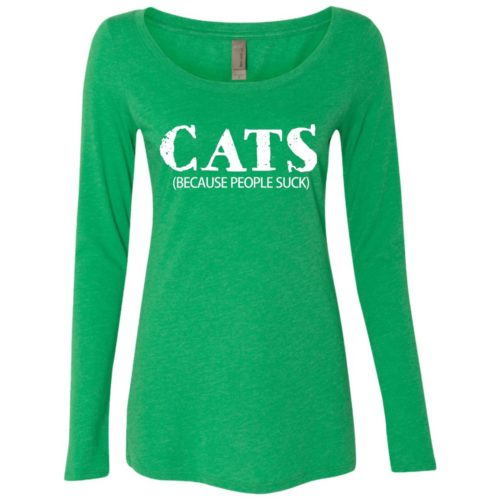 Cats: Because People Suck Fitted Scoop Neck Long Sleeve