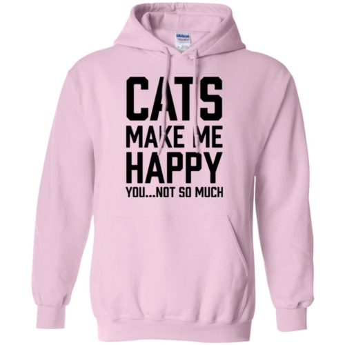 Cats Make Me Happy Pullover Hoodie