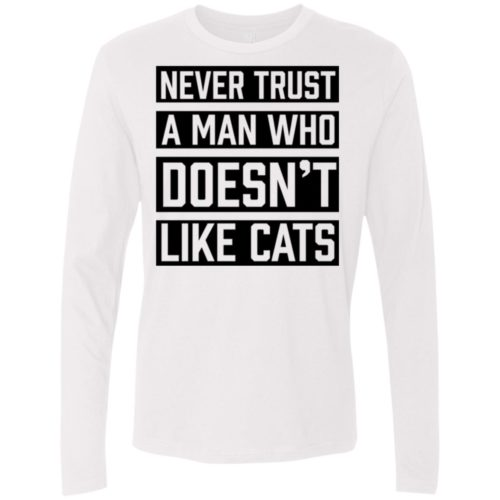 Never Trust A Man Premium Long Sleeve Tee