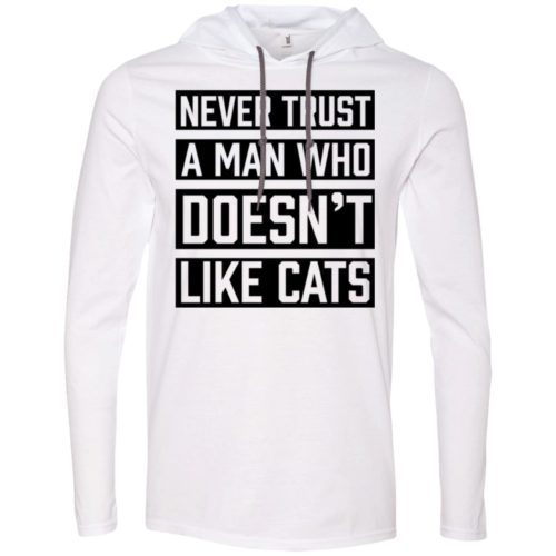 Never Trust A Man T-Shirt Hoodie