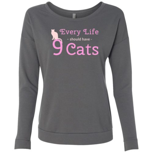 Every Life Should Have Scoop Neck Sweatshirt