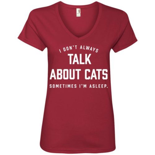 Always Talk About Cats V-Neck Tee