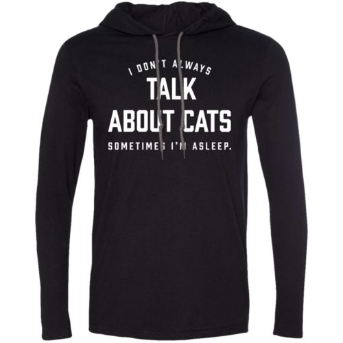 Always Talk About Cats T-Shirt Hoodie