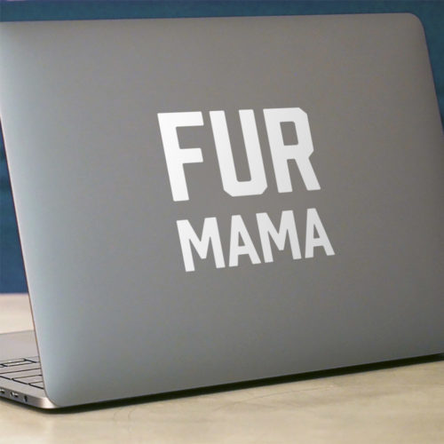 Fur Mama Vinyl Sticker