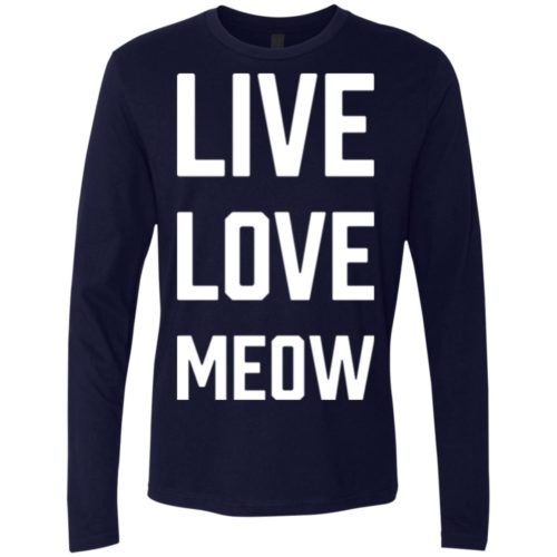 Live Love Meow Premium Long Sleeve Tee