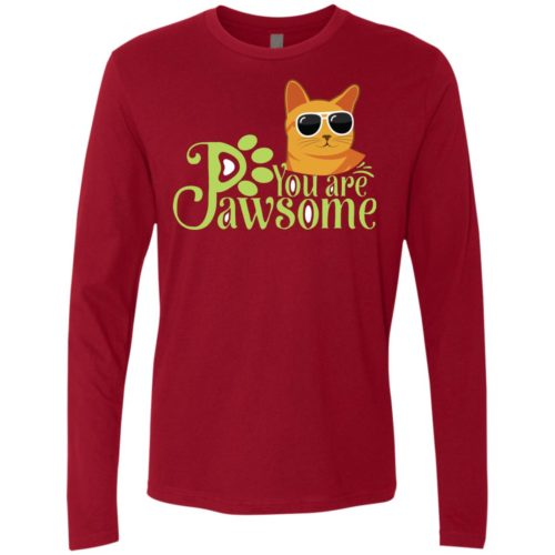 You Are Pawsome Premium Long Sleeve Tee