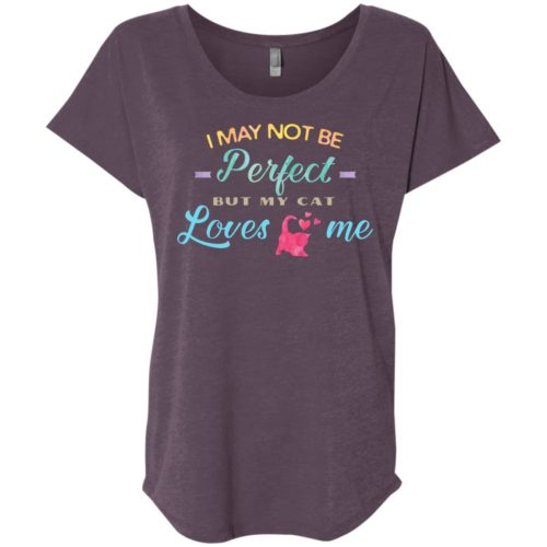 I May Not Be Perfect Slouchy Tee