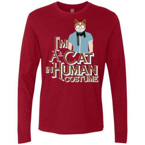 I'm A Cat In Human Costume Premium Long Sleeve Tee