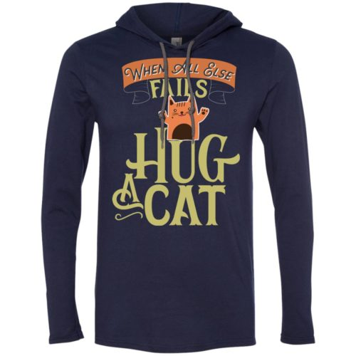 When All Else T-Shirt Hoodie