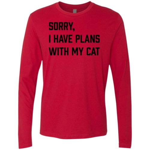 Sorry I Have Plans Premium Long Sleeve Tee