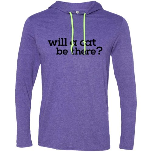 Will A Cat Be There T-Shirt Hoodie