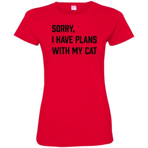 Sorry I Have Plans Fitted Tee