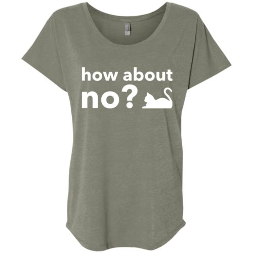 How About No Slouchy Tee