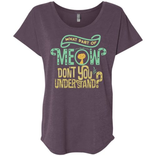 What Part Of Meow Slouchy Tee