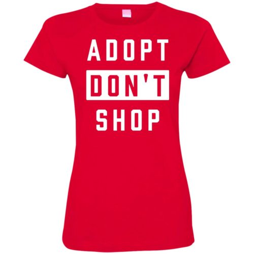 Adopt Don't Shop Fitted Tee