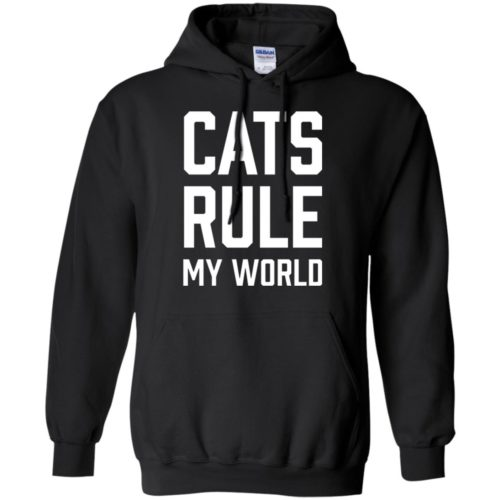 Cats Rule My World Pullover Hoodie