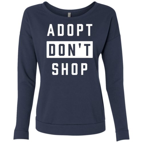 Adopt Don't Shop Scoop Neck Sweatshirt