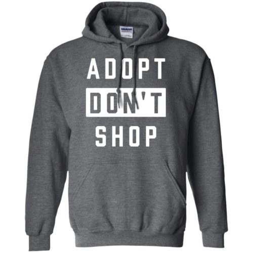 Adopt Don't Shop Pullover Hoodie