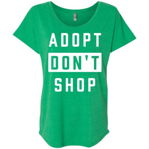 Adopt Don't Shop Slouchy Tee