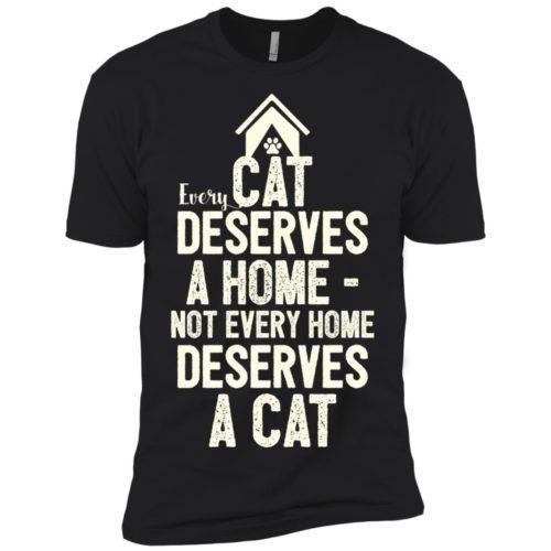 Every Cat Deserves Premium Tee