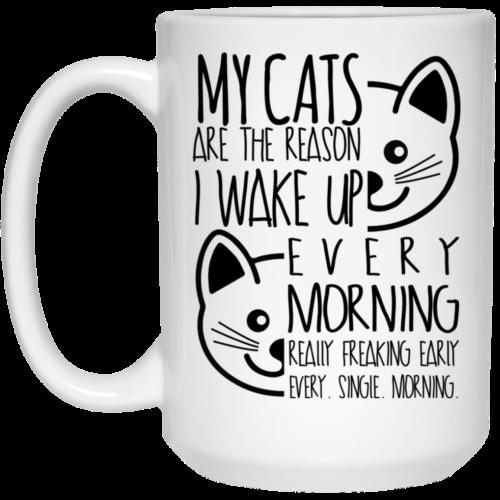 The Reason I Wake Up 15 oz. Mug