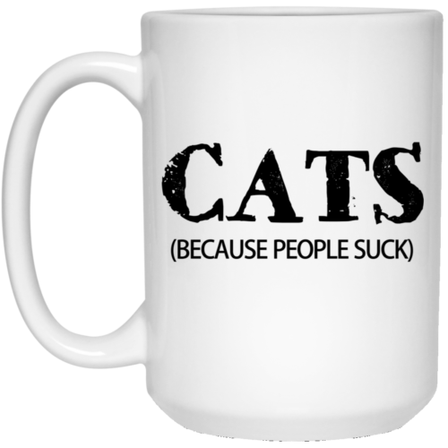 Cats Because People Suck 15 oz. Mug